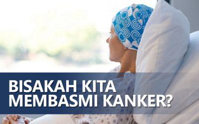 Bisakah Kita Membasmi Kanker ?