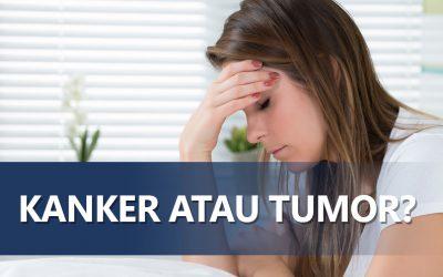 Kanker Atau Tumor ?