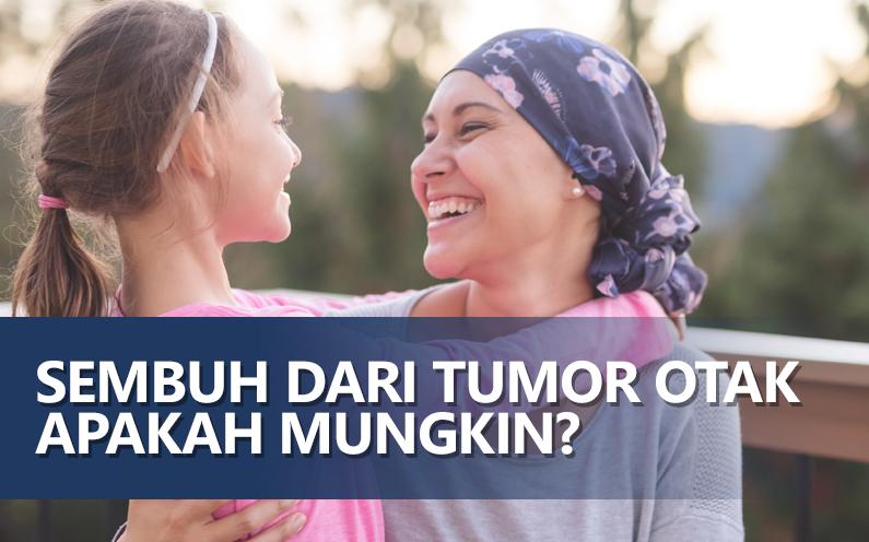 Sembuh dari Tumor Otak, Apakah Mungkin?