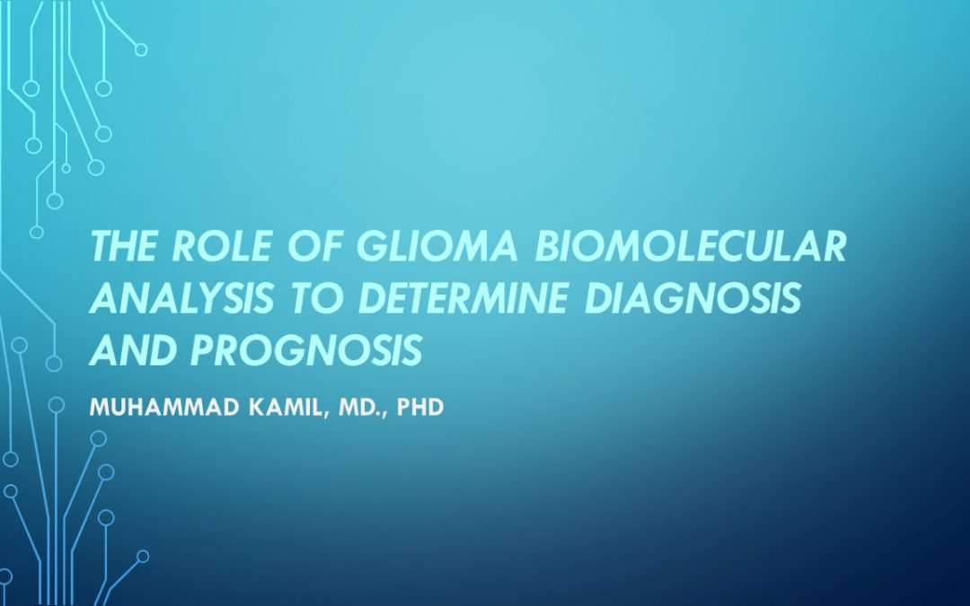 The Role Of Glioma Biomolecular Analysis to Determine Diagnosis and Prognosis