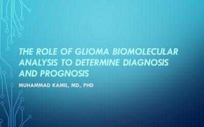 The Role Of Glioma Biomolecular Analysis to Determine Diagnosis and Prognosis