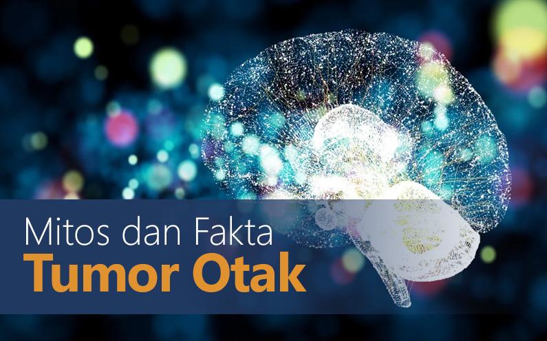 Mitos dan Fakta Tumor Otak