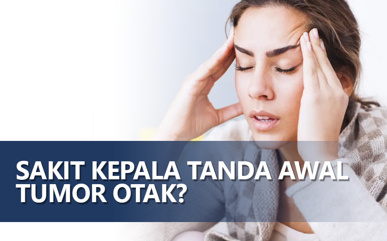 Sakit Kepala Tanda Awal Tumor Otak?