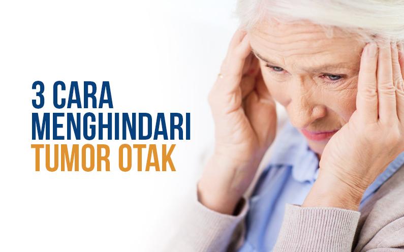 3 Cara Menghindari Risiko Tumor Otak