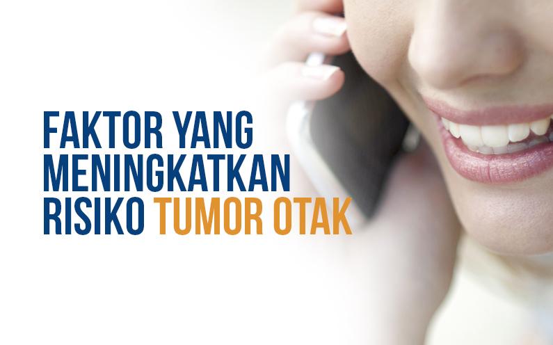 Faktor yang Meningkatkan Risiko Tumor Otak