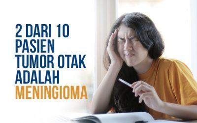 2 dari 10 Pasien Tumor Otak Adalah Meningioma