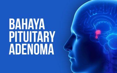 Bahaya Pituitary Adenoma